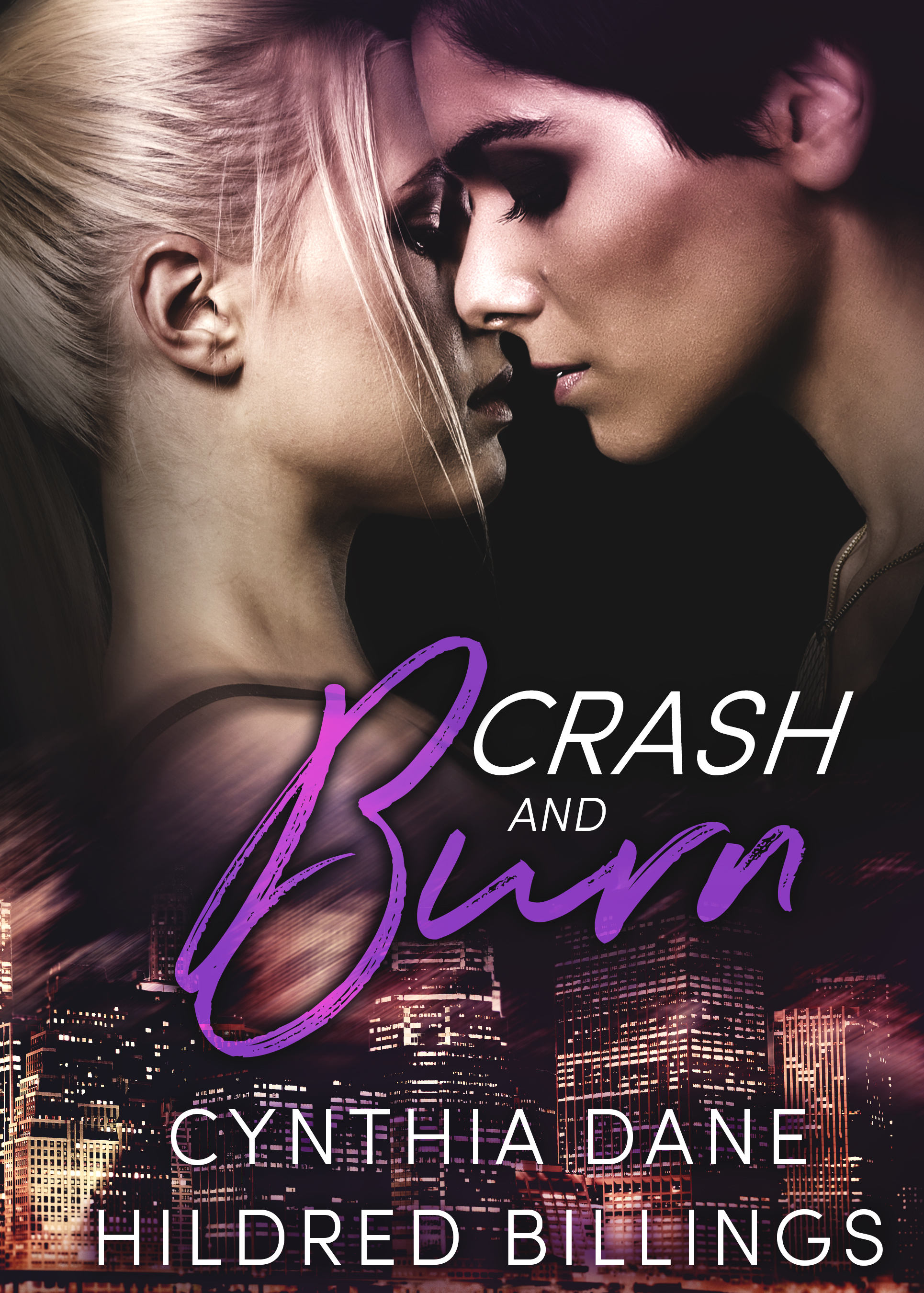 Crash and Burn by Cynthia Dane and Hildred Billings