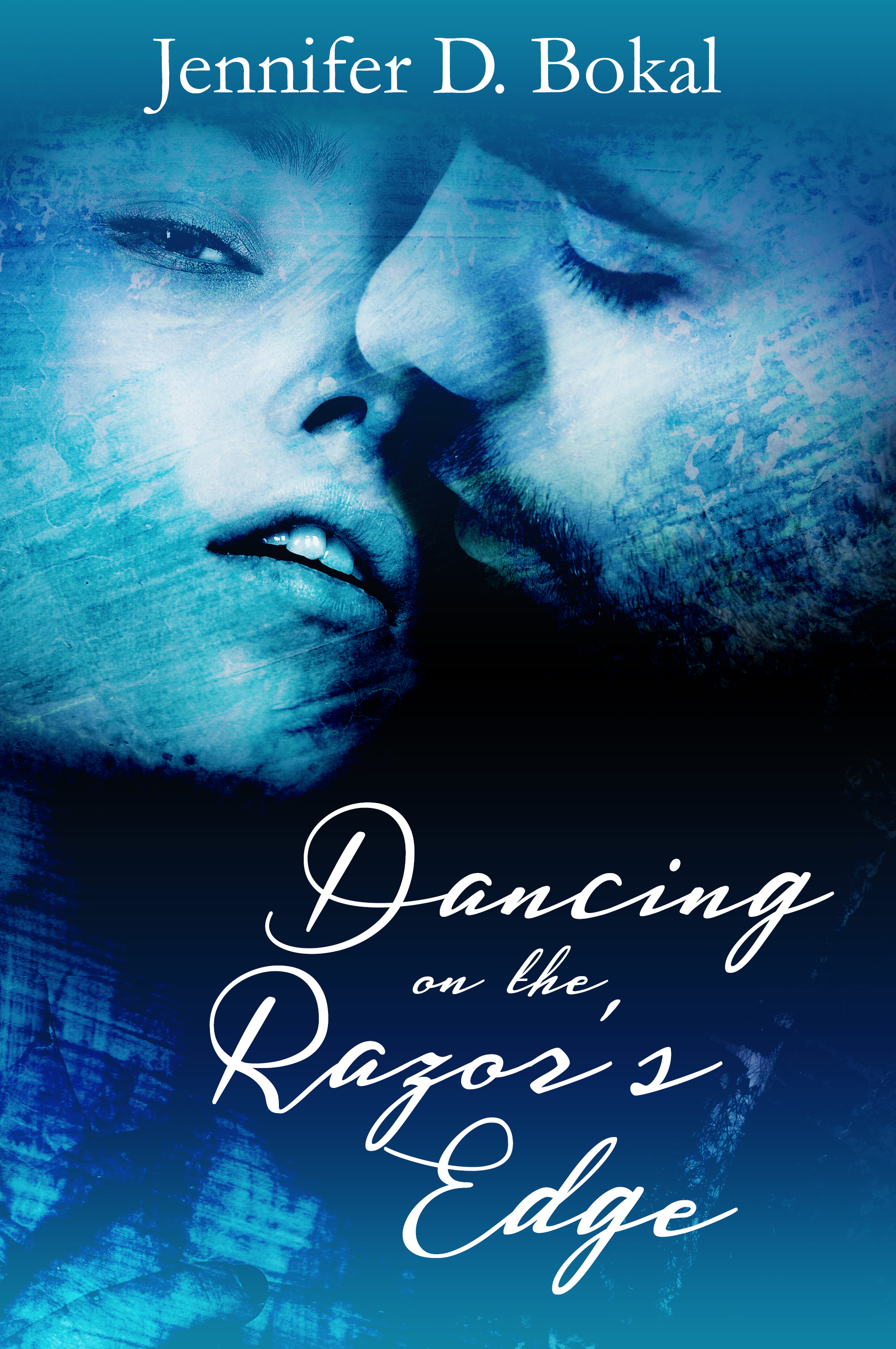 Dancing on the Razor's Edge by Jennifer D. Bokal