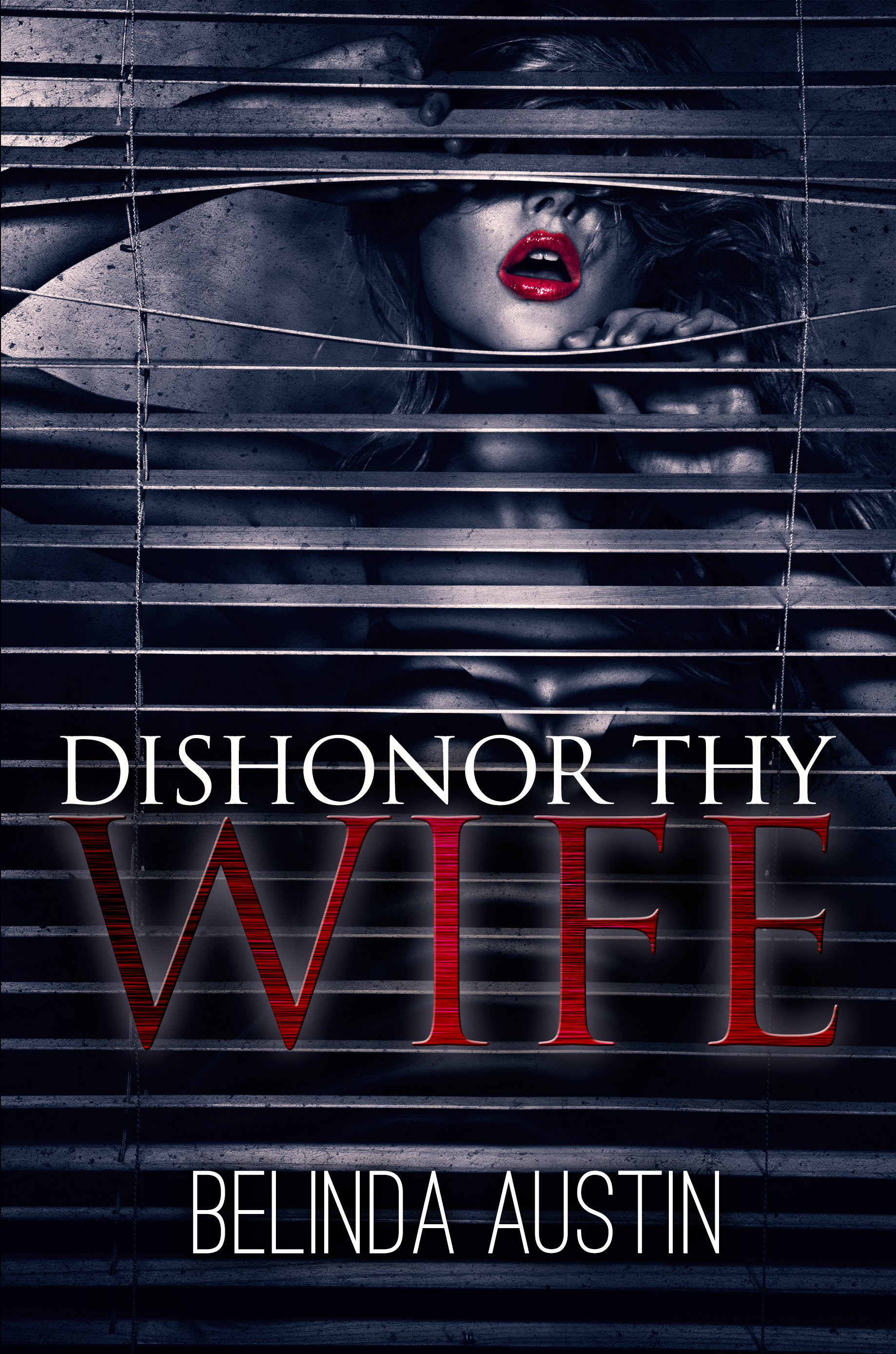 Dishonor They Wife by Belinda Austin
