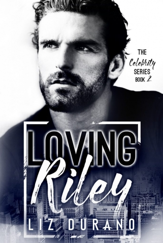 Loving Riley by Liz Durano