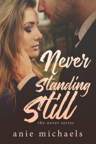 Never Standing Still by Anie Michaels