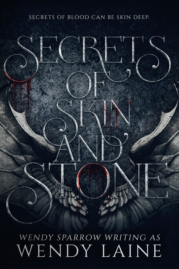 Secret of Skin and Stone by Wendy Laine