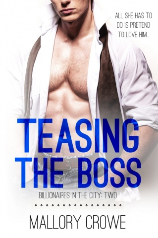 Teasing the Boss by Mallory Crowe