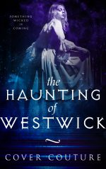 The Haunting of Westwick