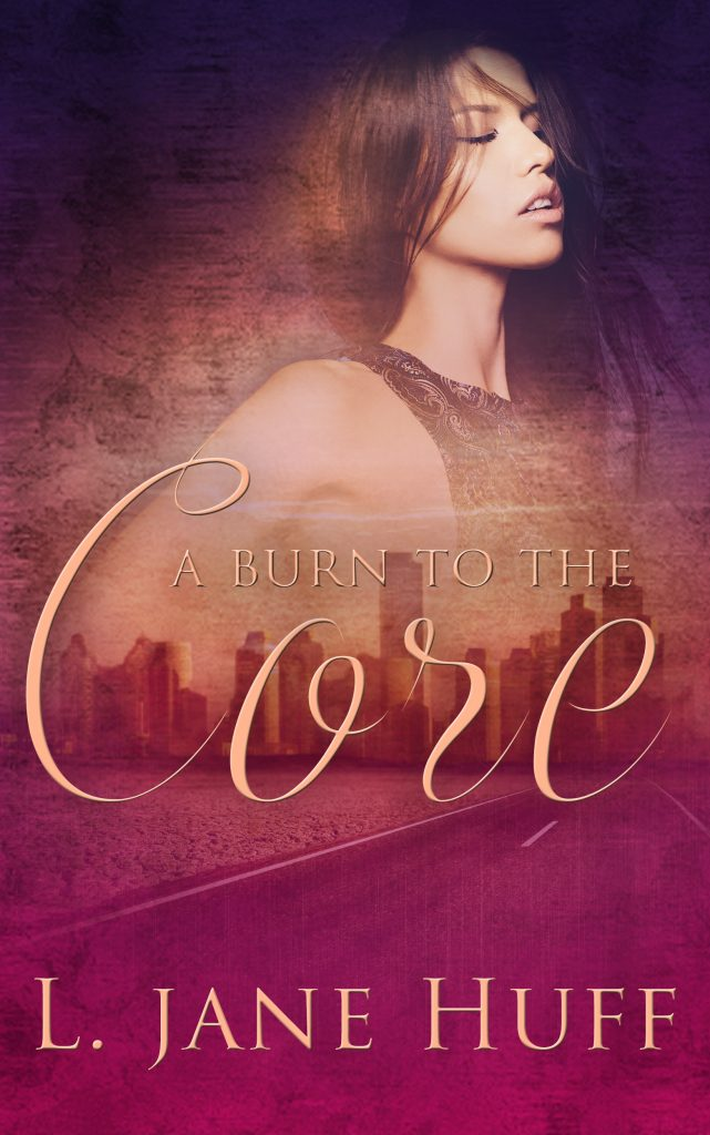 A Burn to the Core by L Jane Huff