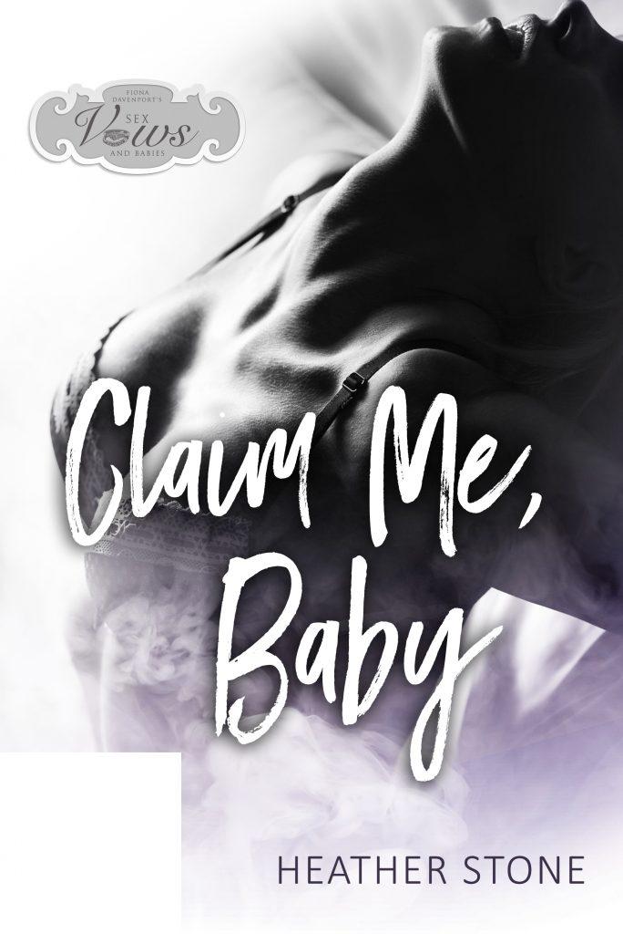 Claim Me, Baby by Heather Stone
