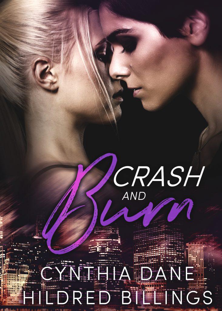 Crash and Burn by Cynthia Dane and Hildred Billings