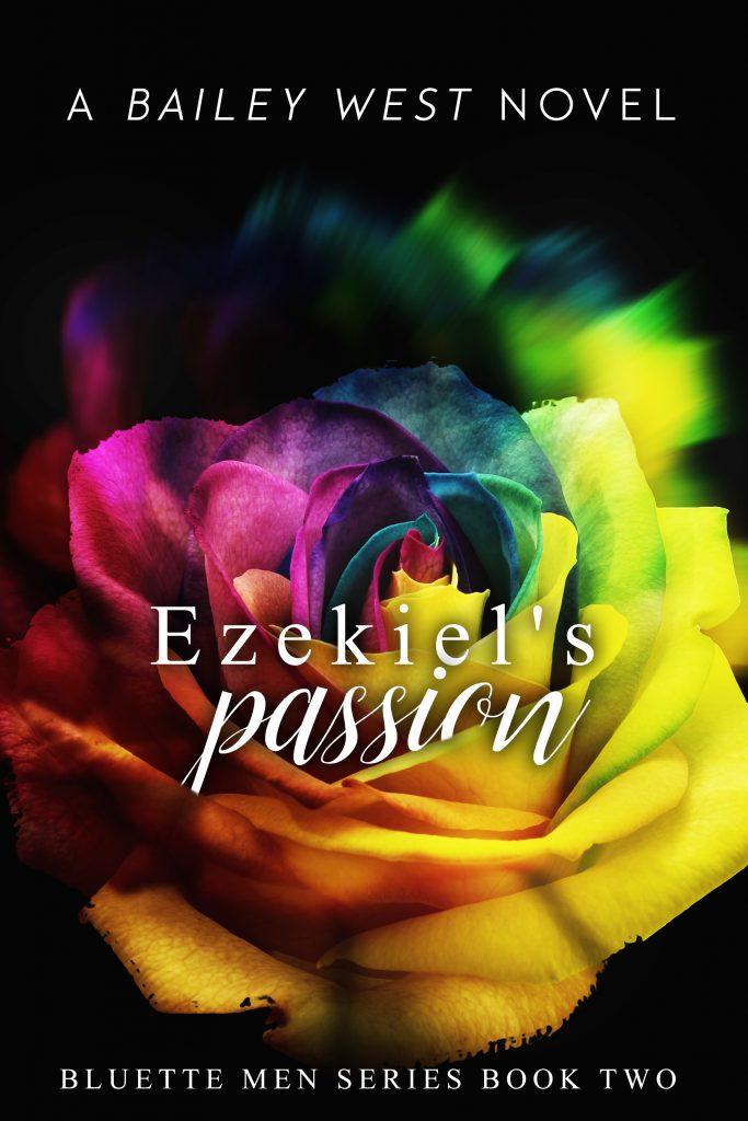 Ezekiel's Passion by Bailey West