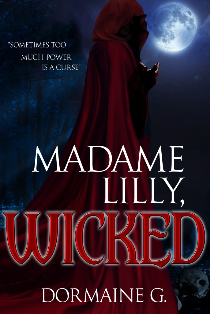 Madame Lilly, Wicked by Dormaine G