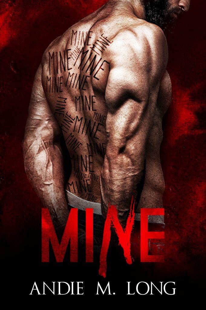 Mine by Andie M Long
