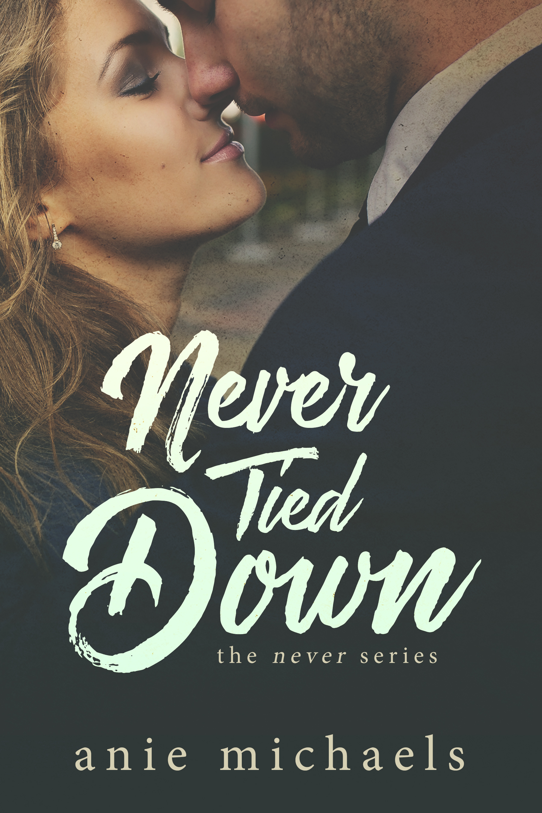 Never Tied Down by Anie Michaels