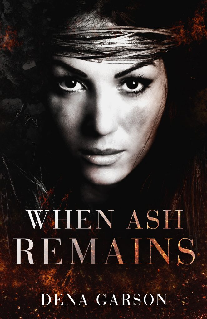 When Ash Remains by Dena Garson
